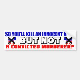 Innocent Baby Or Convicted Murderer? Bumper Sticker
