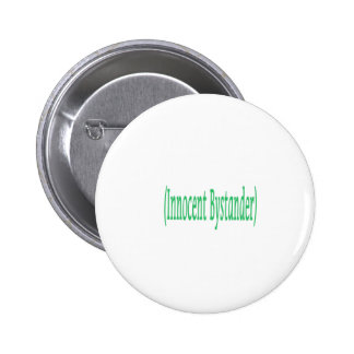 Innocent Bystander Pinback Buttons