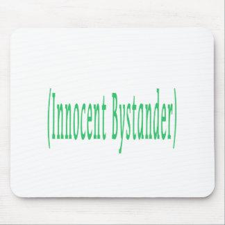 Innocent Bystander Mousepad
