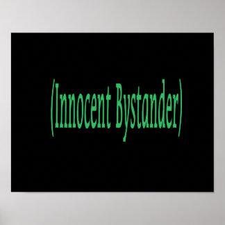 Innocent Bystander - on black background Poster