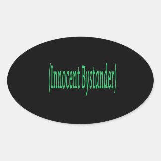 Innocent Bystander - on black background Oval Sticker