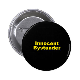 Innocent Bystander Pinback Button