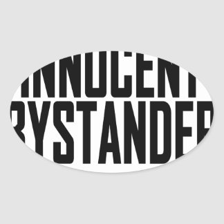 Innocent Bystander T-Shirts.png Oval Sticker