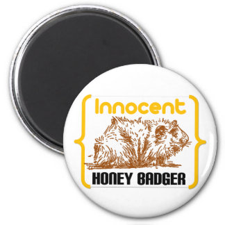 Innocent Honey Badger new 2 Inch Round Magnet