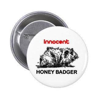 Innocent Honey Badger Pinback Buttons
