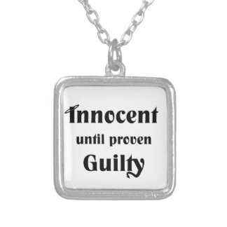 Innocent Until Proven Guilty Jewelry