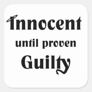 Innocent Until Proven Guilty Square Sticker