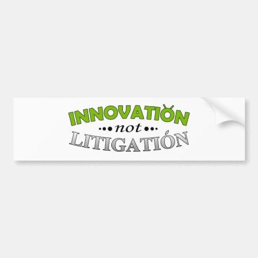 Innovation NOT Litigation Bumper Sticker
