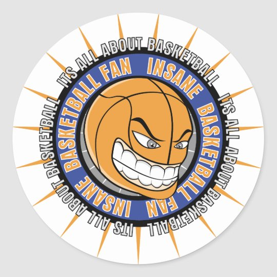 Insane Basketball Fan Classic Round Sticker