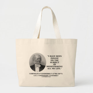 Insane On The Subject Of Moneymaking All My Life Large Tote Bag
