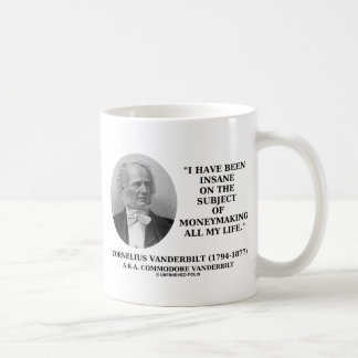 Insane On The Subject Of Moneymaking All My Life Mugs