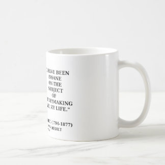 Insane On The Subject Of Moneymaking All My Life Coffee Mug