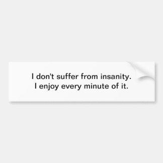 Insanity Car Bumper Sticker