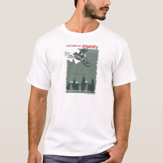 insanity-[Converted] T-Shirt