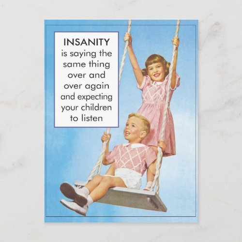 Insanity_ expecting children to listen postcard