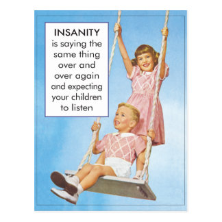 Insanity- expecting children to listen postcard