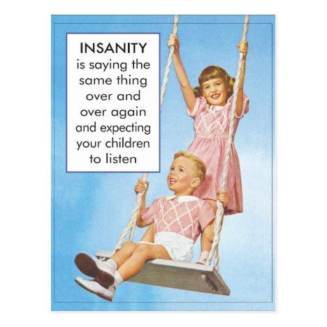 Insanity- expecting children to listen postcard