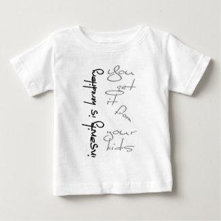 Insanity Is Hereditary Baby T-Shirt