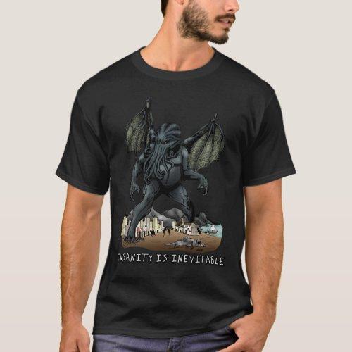 Insanity is Inevitable Cthulhu T_Shirt dark