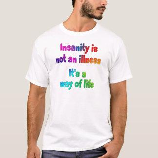 Insanity is not an illness T-Shirt