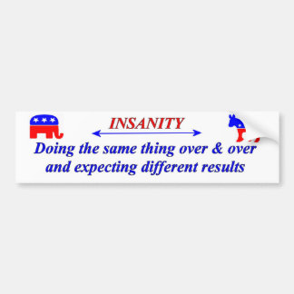 Insanity Rep Dem Bumper Sticker