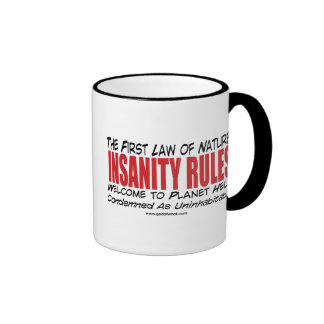 INSANITY RULES the first law of nature Ringer Mug
