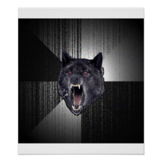 Insanity Wolf Advice Animal Meme Poster