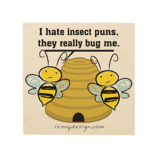 Insect Puns Bug Me Funny Bumble Bees Wood Wall Art