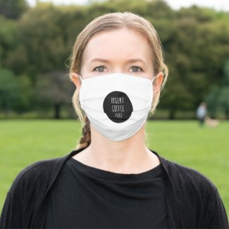 Insert Coffee Here: Coffee Lover's Cloth Face Mask