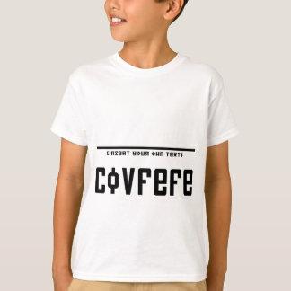 (insert text) Covfefe T-Shirt
