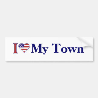 INSERT YOUR TOWN NAME! BUMPER STICKER