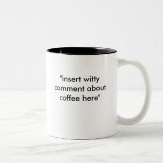 inserte el comentario ingenioso taza de café de dos colores