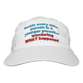 Inside every older person is a younger person... headsweats hat