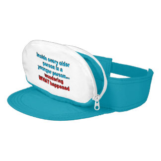 Inside every older person is a younger person... visor