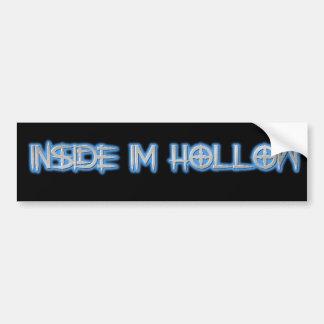 inside im Hollow Bumper Stickers
