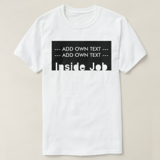 Inside Job T-Shirt