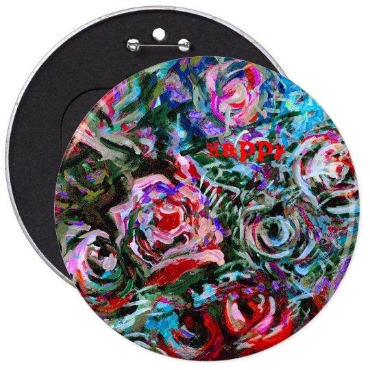 Insignia abstracta feliz del botón de los rosas pin redondo de 6 pulgadas