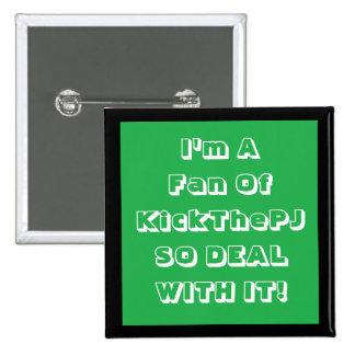 Insignia de la fan de KickThePJ Pin Cuadrado