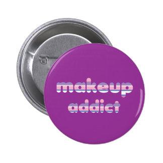 Insignia del botón del adicto al maquillaje pin redondo de 2 pulgadas