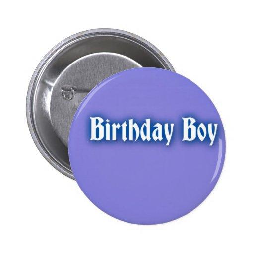 Insignia del muchacho del cumpleaños pin redondo 5 cm