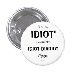 Insignia horrible del Diarist del idiota de las hi Pins