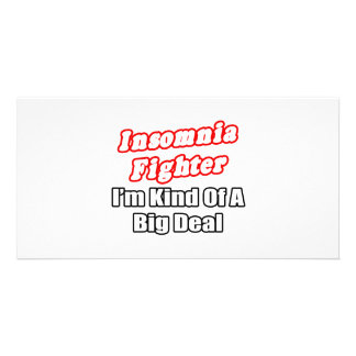 Insomnia Fighter...Big Deal Photo Card