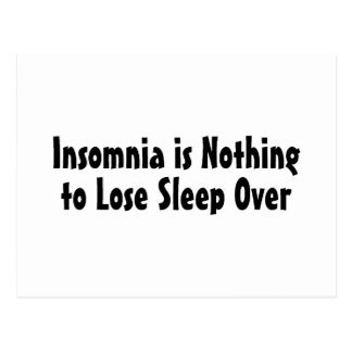 Insomnia Is Nothing To Lose Sleep Over Postcard