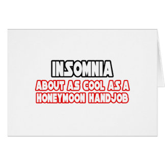 Insomnia...Not Cool Card