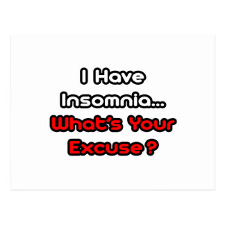 Insomnia...What's Your Excuse? Postcard