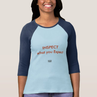 INSPECT what you Expect Shirt