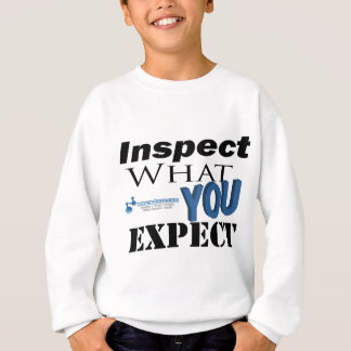 Inspect What You Expect Sweatshirt