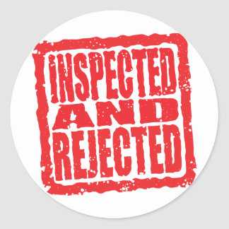 Inspected And Rejected Classic Round Sticker
