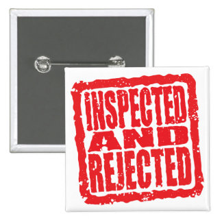 Inspected And Rejected Pinback Button