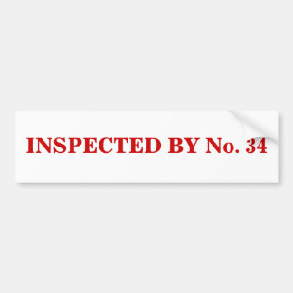 INSPECTED BY No. 34 Bumper Sticker